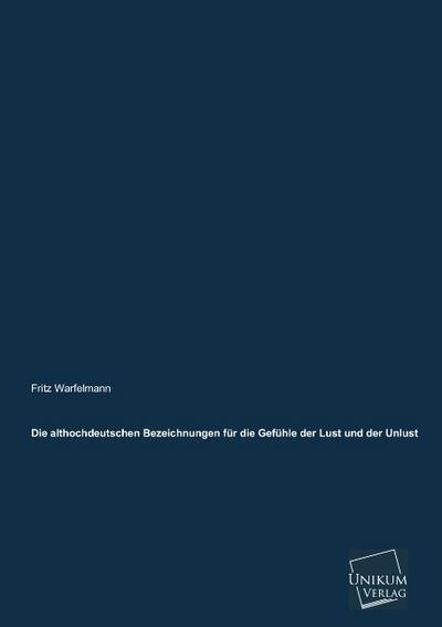 Die althochdeutschen Bezeichnungen für die Gefühle der Lust und der Unlust
