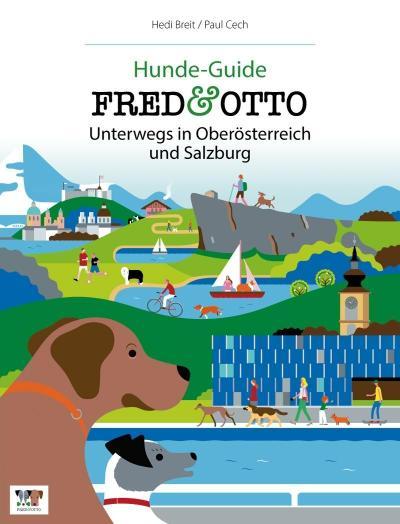 FRED & OTTO unterwegs in Oberösterreich und Salzburg