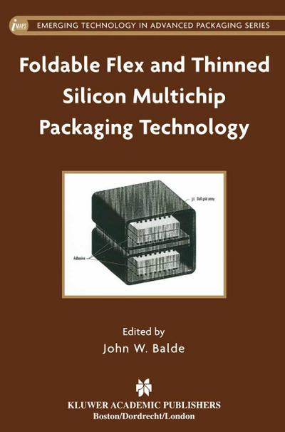 Foldable Flex and Thinned Silicon Multichip Packaging Technology