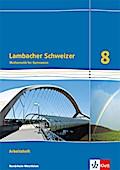 Lambacher Schweizer Mathematik 8 - G8. Ausgabe Nordrhein-Westfalen. Arbeitsheft plus Lösungsheft Klasse 8
