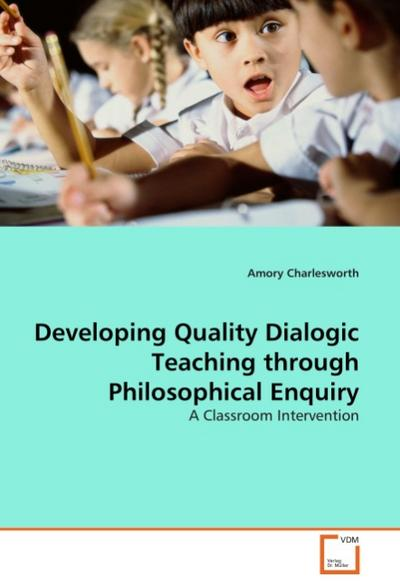 Developing Quality Dialogic Teaching through Philosophical Enquiry