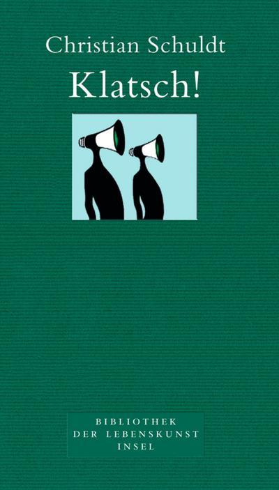 Klatsch!: Vom Geschwätz im Dorf zum Gezwitscher im Netz (Bibliothek der Lebenskunst)