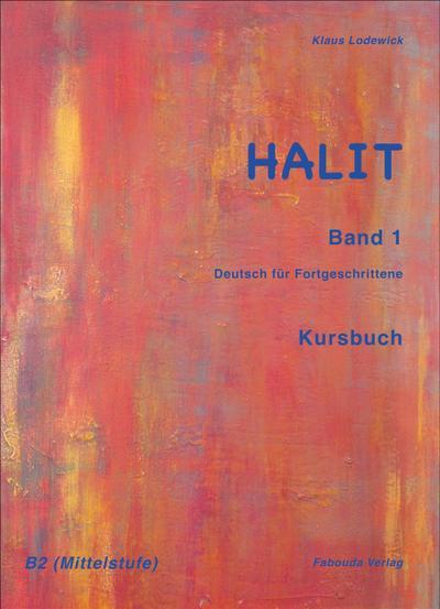Halit/Deutsch für Fortgeschrittene: Halit/Halit Band 1, Kursbuch: Deutsch für Fortgeschrittene/Deutsch für Fortgeschrittene (B2)