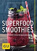 Superfood-Smoothies; GU Kochen & Verwöhnen Diät und Gesundheit; Deutsch