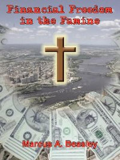 Financial Freedom in the Famine