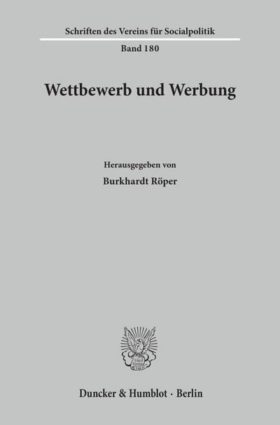 Wettbewerb und Werbung. - Burkhardt Röper