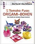 Tomoko Fuse: Origami-Boxen - Die Kunst des Faltens