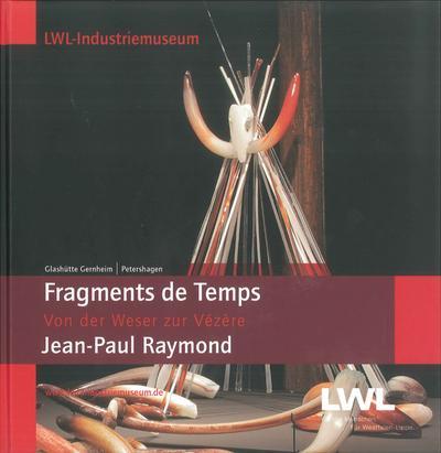 Jean-Paul Raymond - Fragments du temps: Von der Vézère zur Weser