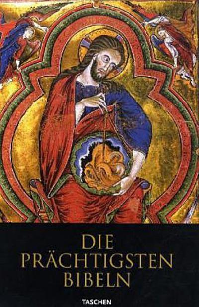 Die schönsten Bibeln des Mittelalters: 25 Jahre TASCHEN
