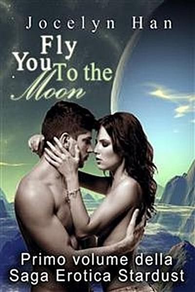 Fly You To The Moon - Un Amore Oltre Le Stelle