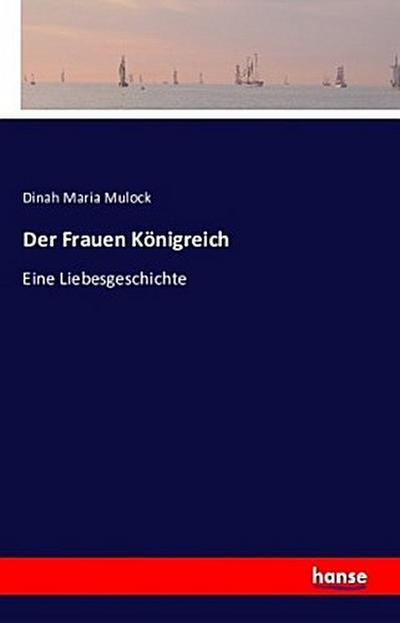 9783742802712 - Mulock, Dinah Maria: Der Frauen Königreich - 書