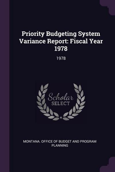 Priority Budgeting System Variance Report: Fiscal Year 1978: 1978