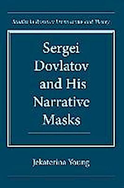 Sergei Dovlatov and His Narrative Masks