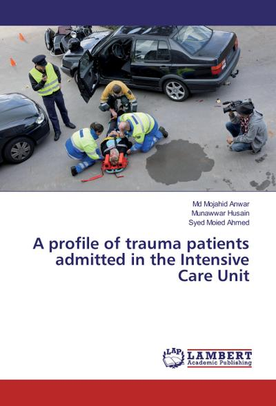 A profile of trauma patients admitted in the Intensive Care Unit