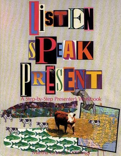 Listen, Speak, Present: A Step-By-Step Presenter S Workbook