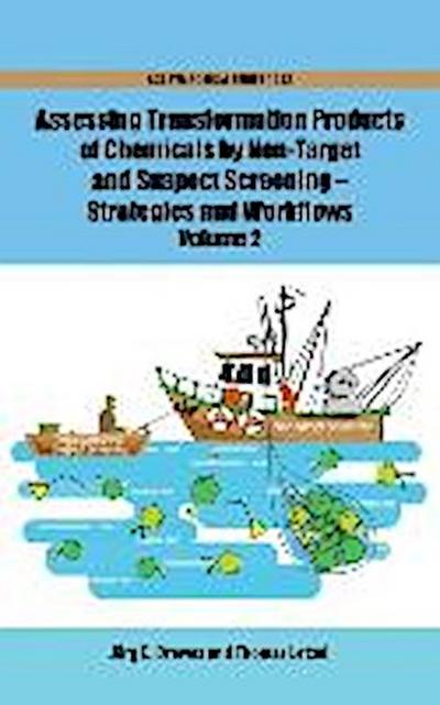 Assessing Transformation Products of Chemicals by Non-Target and Suspect Screening: Strategies and Workflows Volume 2