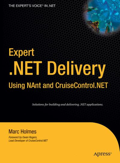 Expert .NET Delivery Using NAnt and CruiseControl.NET