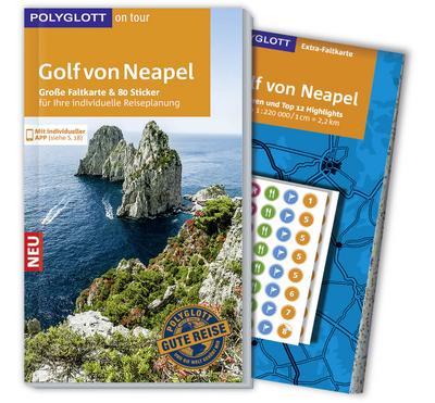 POLYGLOTT on tour Reiseführer Golf von Neapel; Mit großer Faltkarte, 80 Stickern und individueller App; POLYGLOTT on tour; Deutsch