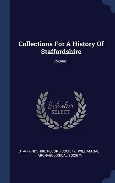 Collections for a History of Staffordshire; Volume 1