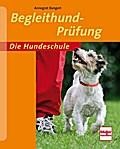 Begleithund-Prüfung; Die Hundeschule; Deutsch ...