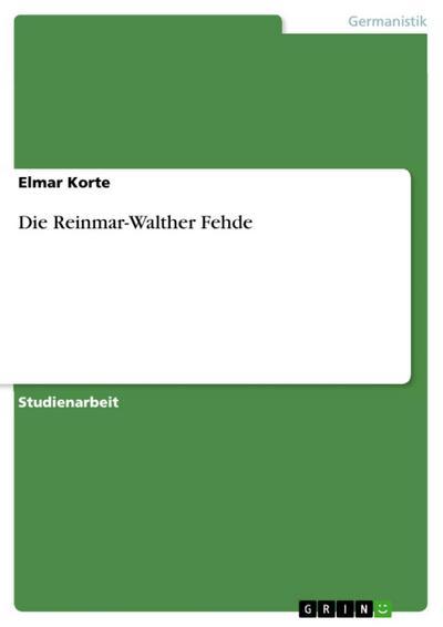 Die Reinmar-Walther Fehde