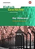 Der Holocaust. EinFach Geschichte ...unterrichten