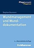 Wundmanagement und Wunddokumentation (Pflegekompakt)