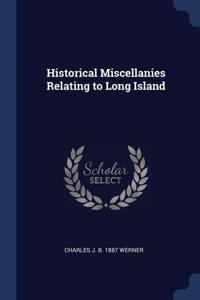 Historical Miscellanies Relating to Long Island