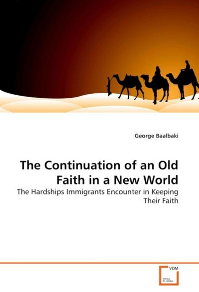 The Continuation of an Old Faith in a New World