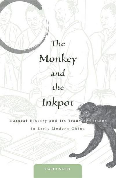 The Monkey and the Inkpot: Natural History and Its Transformations in Early Modern China