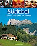 Südtirol ; Sehen – Entdecken – Genießen; Foto ...