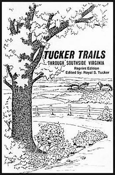 TUCKER TRAILS Through SOUTHSIDE VIRGINIA