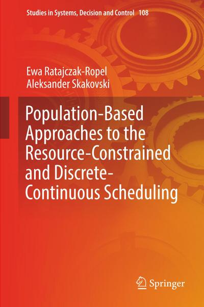 Population-based Approaches to the Resource Constrained and Discrete Continuous Scheduling
