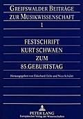 Festschrift Kurt Schwaen zum 85. Geburtstag