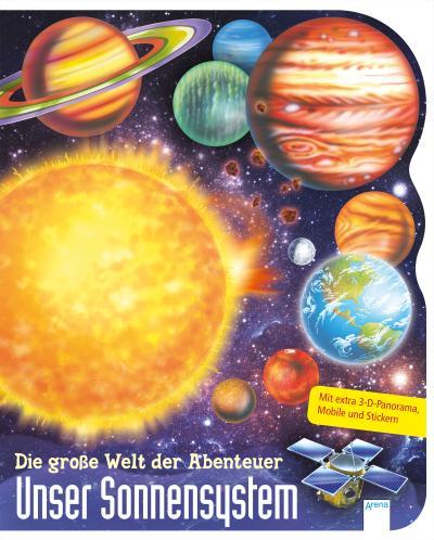 Die große Welt der Abenteuer. Unser Sonnensystem