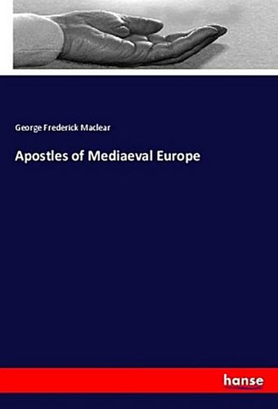 Apostles of Mediaeval Europe