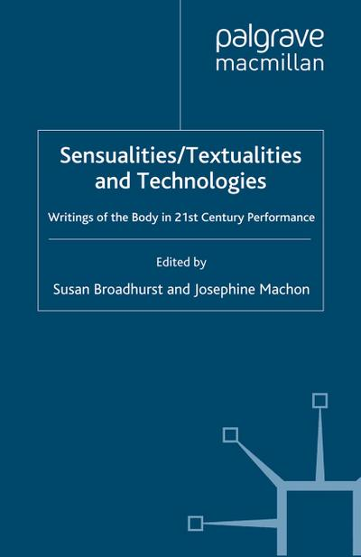 Sensualities/Textualities and Technologies