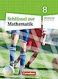Schlüssel zur Mathematik 8. Schuljahr. Schülerbuch. Sekundarschule Sachsen-Anhalt