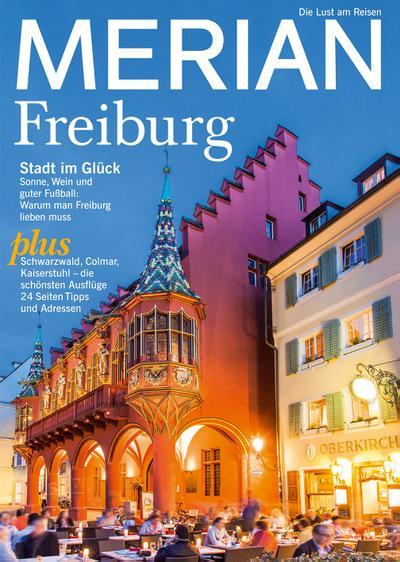 MERIAN Freiburg: Stadt im Glück (MERIAN Hefte)