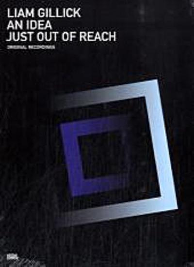 Liam Gillick. An idea out of reach; Orginaltonaufnahmen, engl.   ; Hrsg. v. Brigade Commerz, Audio Arts Archives; Englisch; Audio-CD