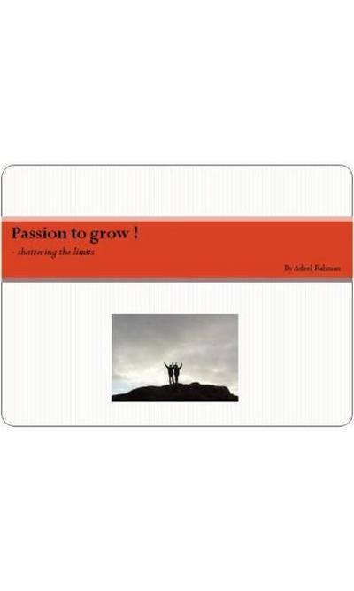 Passion to grow !