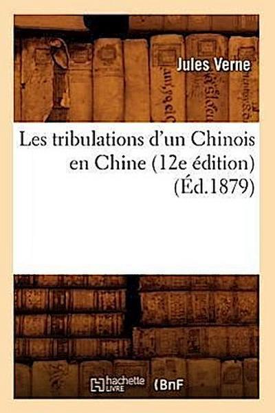 Les Tribulations d'Un Chinois En Chine (12e Edition)