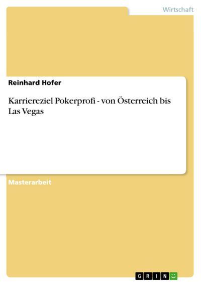 Karriereziel Pokerprofi - von Österreich bis Las Vegas