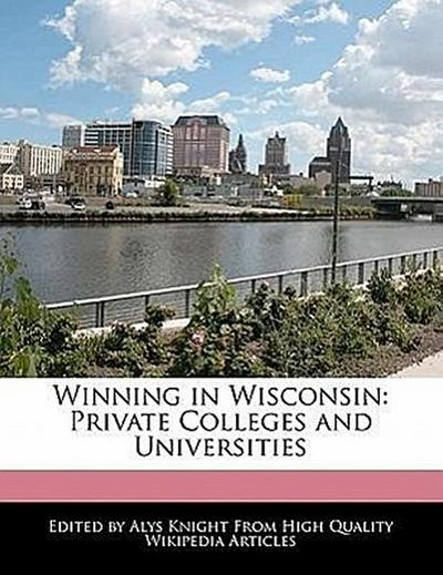 Winning in Wisconsin: Private Colleges and Universities