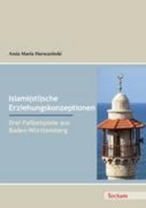 Islami(sti)sche Erziehungskonzeptionen Assia Maria Harwazinski