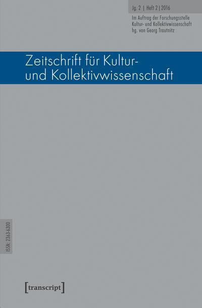Zeitschrift für Kultur- und Kollektivwissenschaft: Jg. 2, Heft 2/2016