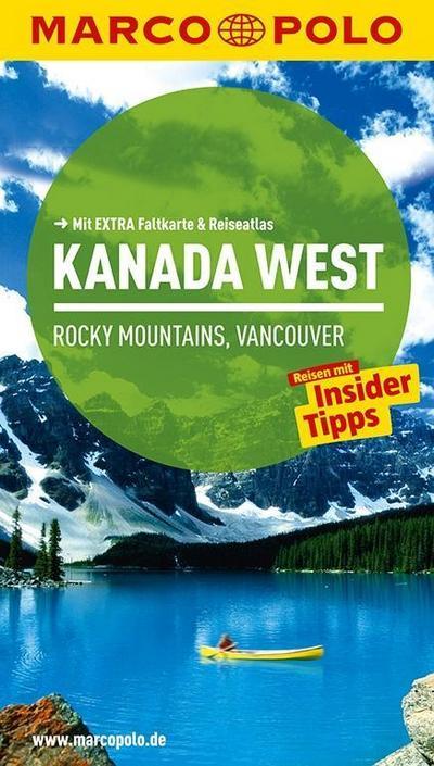 MARCO POLO Reiseführer Kanada West, Rocky Mountains, Vancouver: Reisen mit Insider-Tipps. Mit EXTRA Faltkarte & Reiseatlas