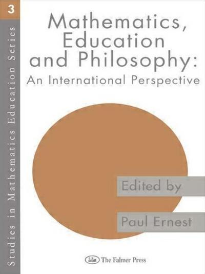 Mathematics Education and Philosophy: An International Perspective