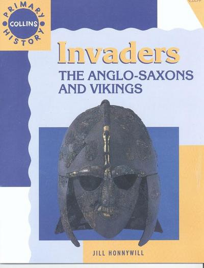 Invaders: The Anglo-Saxons and Vikings