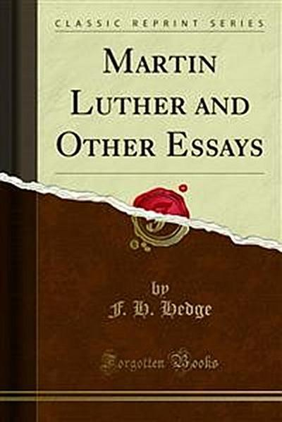 Martin Luther and Other Essays